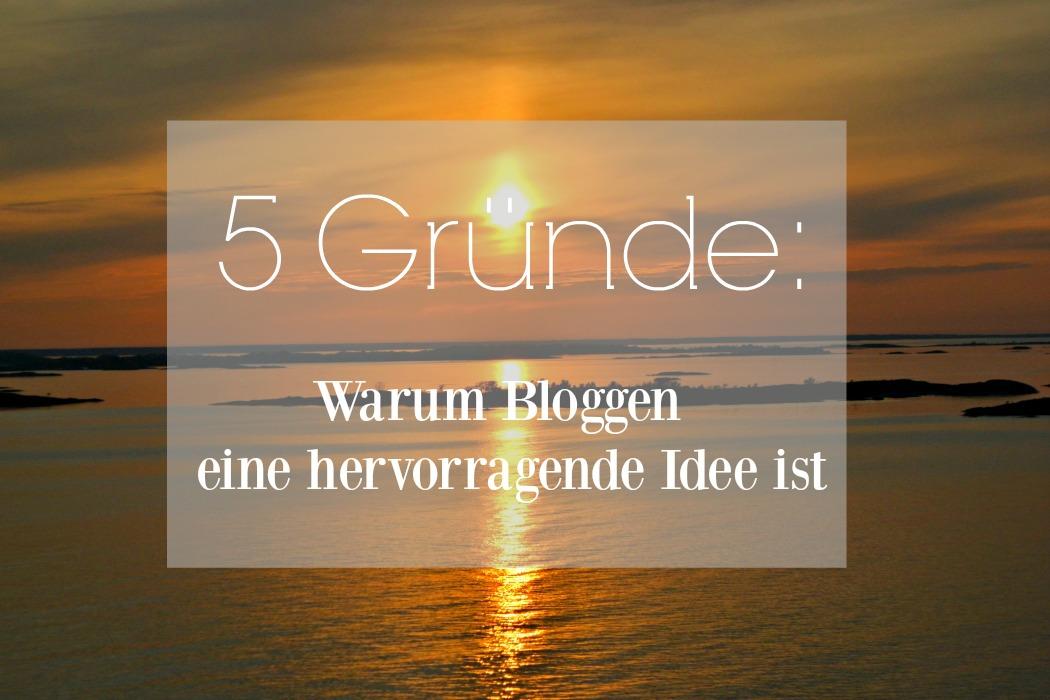 https_www_sylvislifestyle_com_5_gründe_warum_bloggen_eine_hervorragende_idee_ist