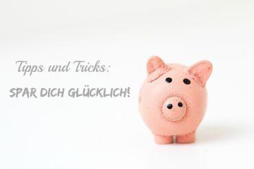 tipps_und_tricks_spar_dich_glücklich